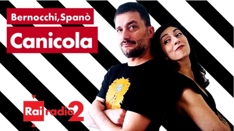 La nostra intervista andata in onda su Radio2 nella trasmissione Radio Canicola condotta da Bernocchi e Spanò